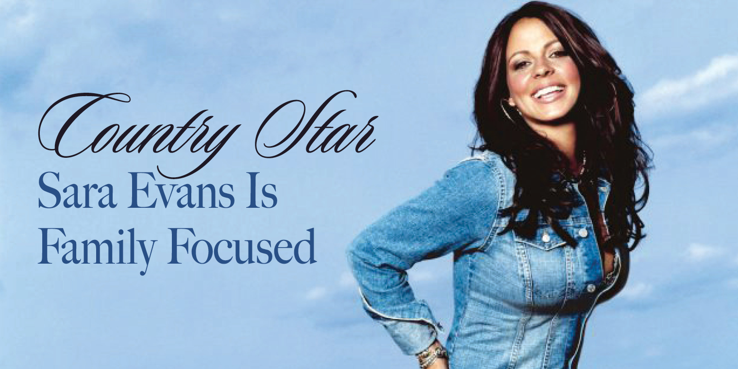 Country Star Sara Evans Is Family Focused