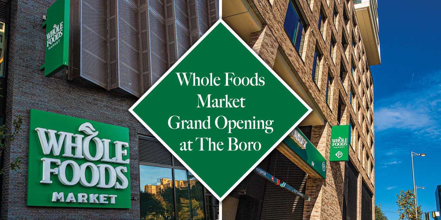 Whole Foods Market Grand Opening at The Boro