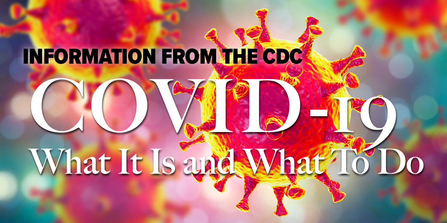 Covid-19: What It Is and What To Do
