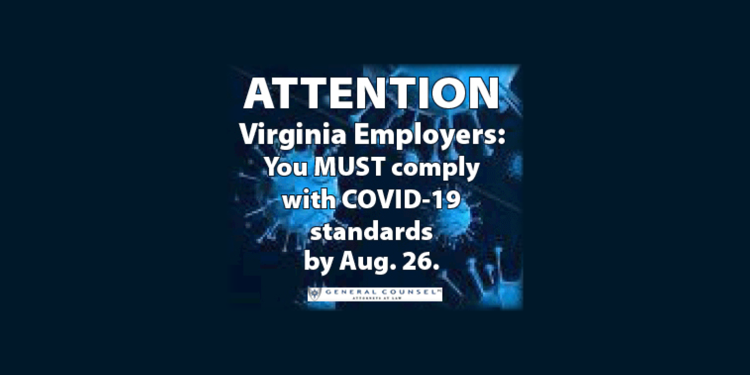 Virginia Employers – August 26th Deadline to Comply with COVID-19 Emergency Temporary Standard. Are you Ready?