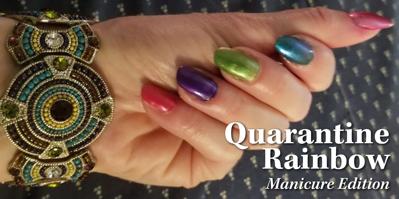 Quarantine Rainbow: Manicure Edition