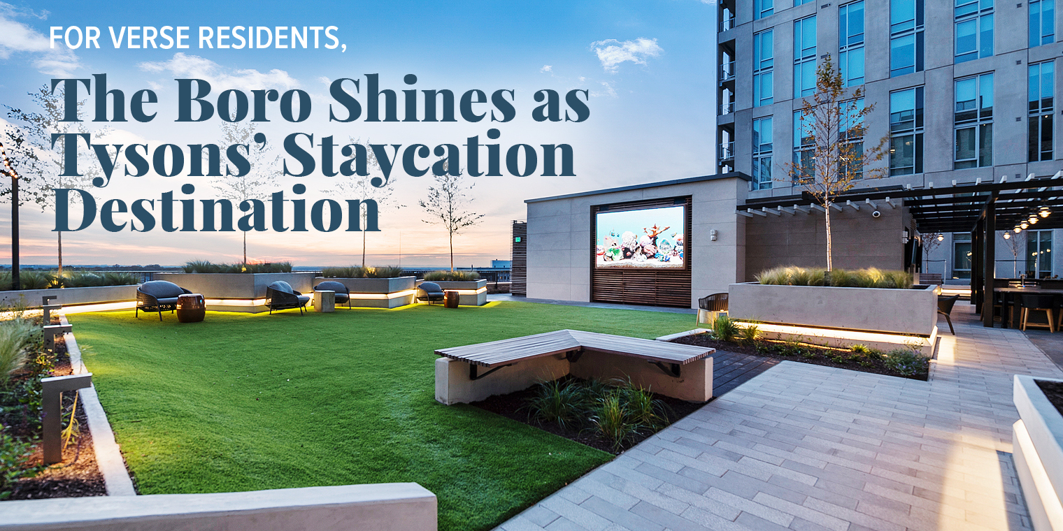 For Verse Residents, The Boro Shines as Tysons' Staycation Destination