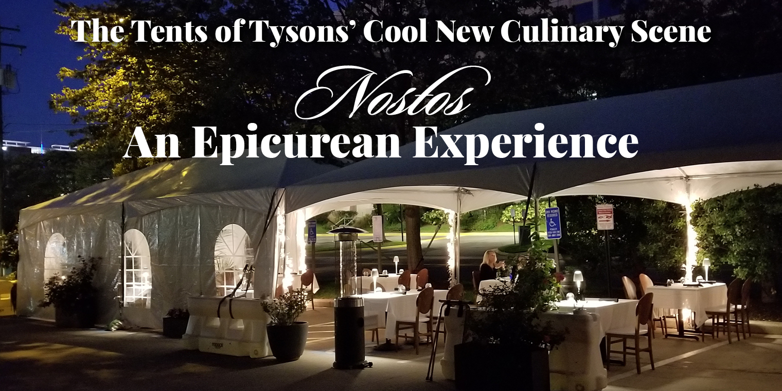 The Tents of Tysons' Cool New Culinary Scene: Nostos