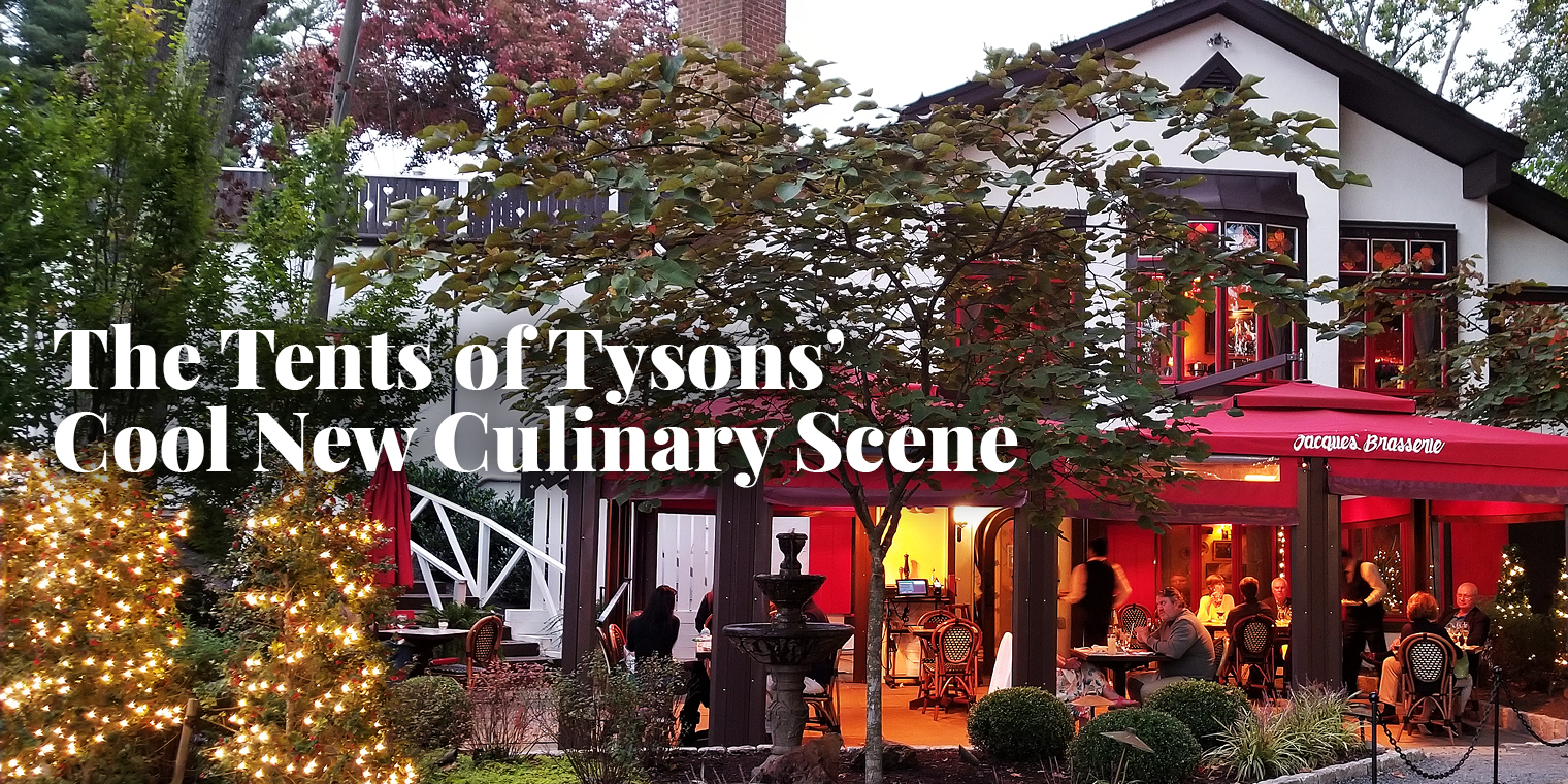 The Tents of Tysons' Cool New Culinary Scene: L'Auberge Chez François & Jacques' Brasserie