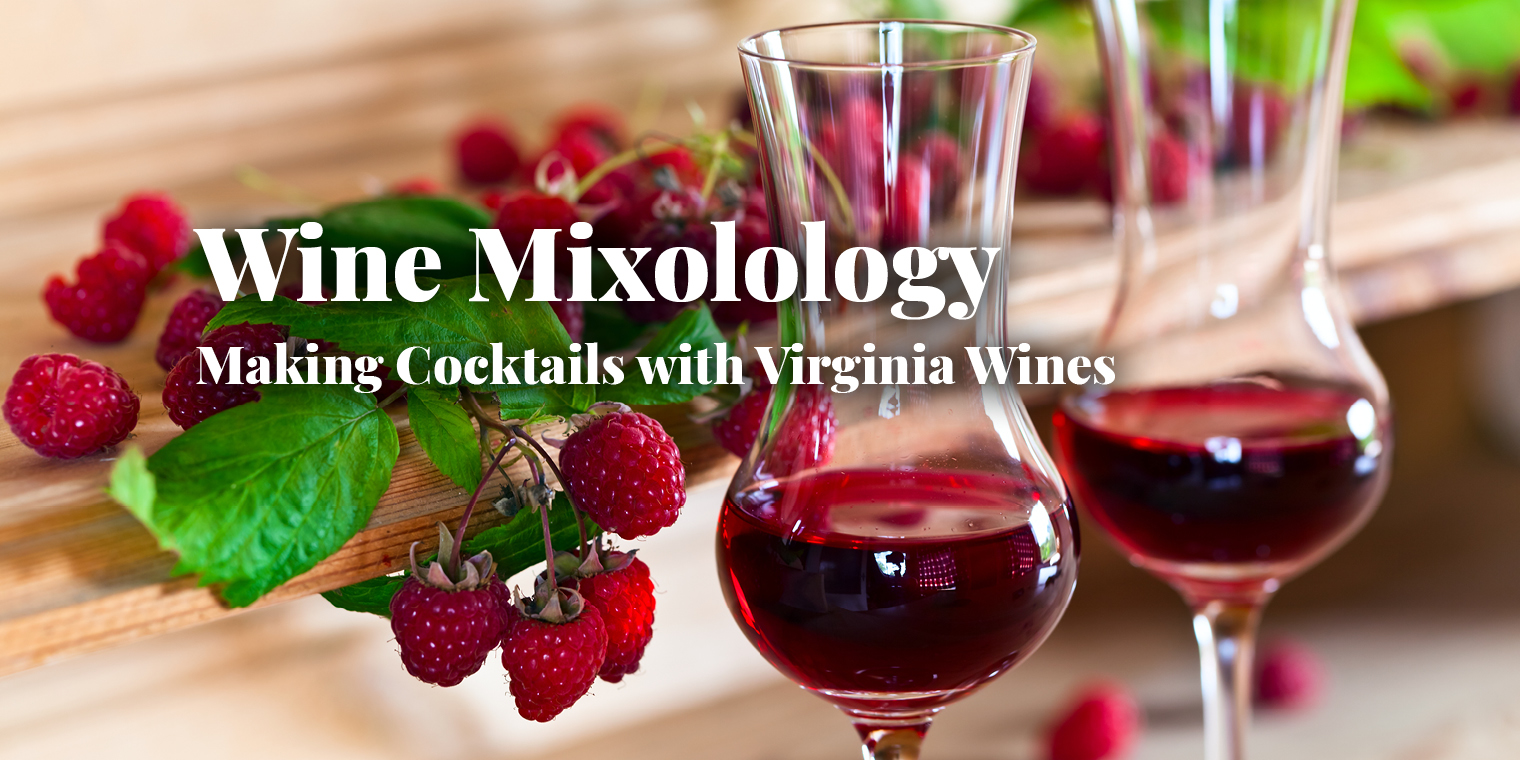 Wine Mixolology: Making Cocktails with Virginia Wines