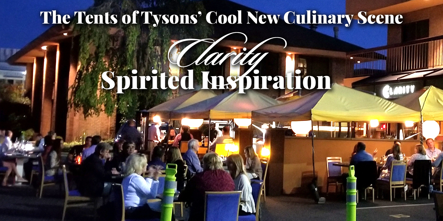 The Tents of Tysons' Cool New Culinary Scene: Clarity