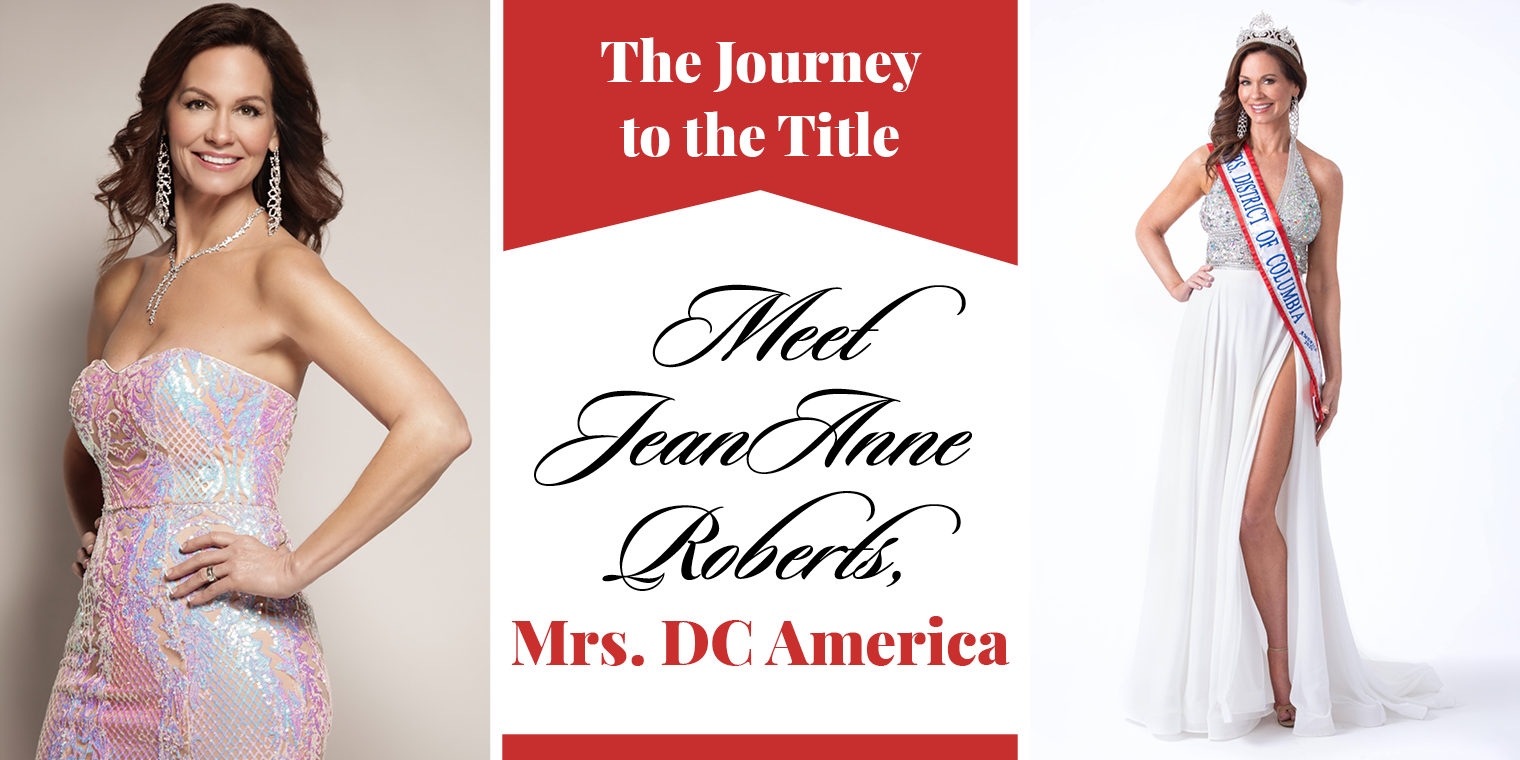 The Journey to the Title: Meet JeanAnne Roberts, Mrs. DC America