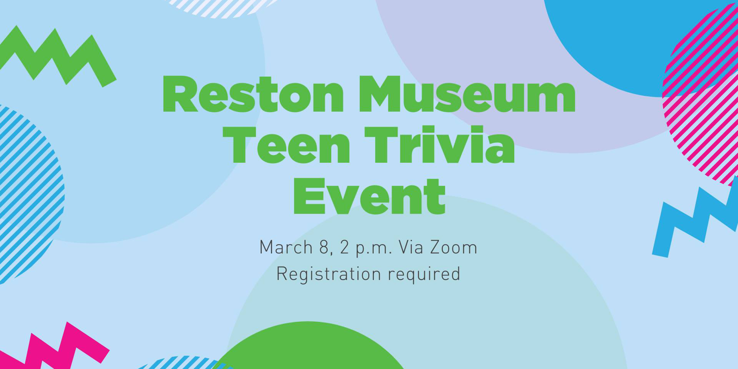 The Reston Historic Trust & Museum to host: Reston Teen Trivia Event