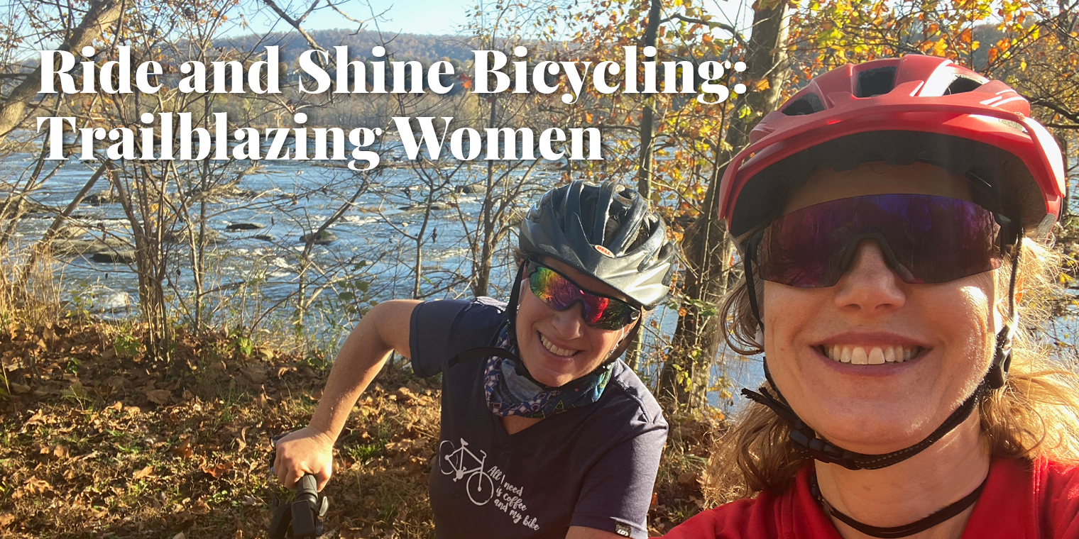 Ride and Shine Bicycling: Trailblazing Women