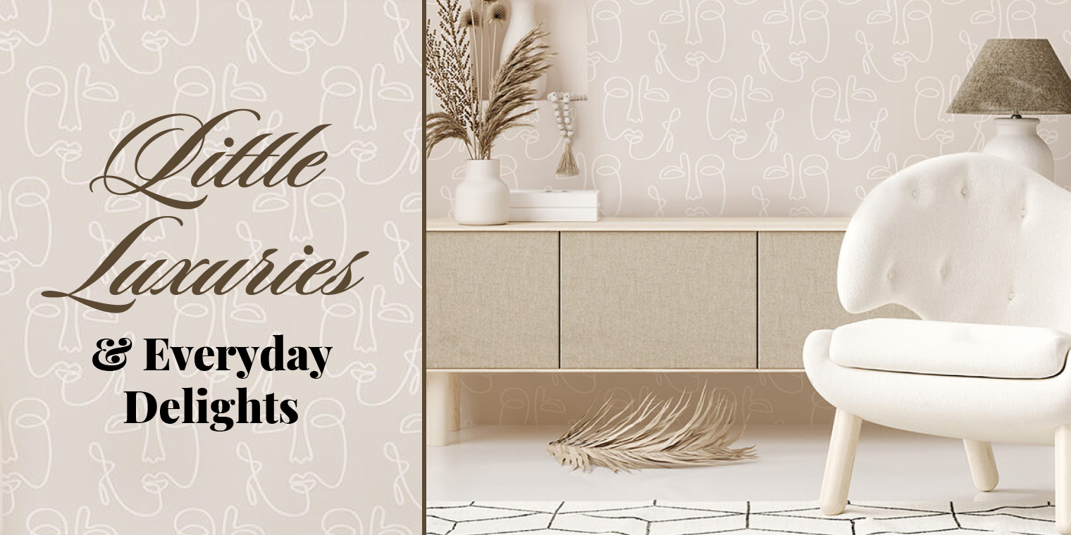Little Luxuries & Everyday Delights