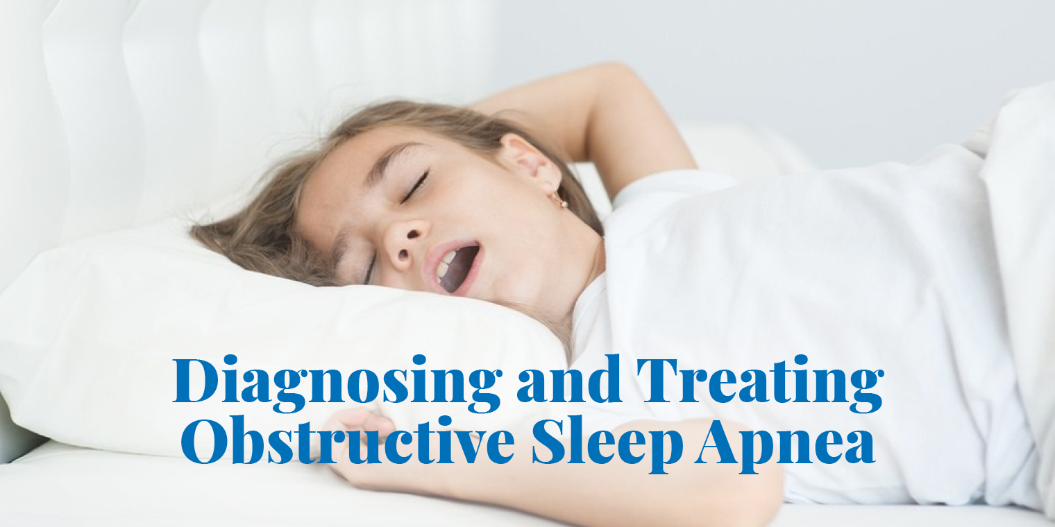 Diagnosing and Treating Obstructive Sleep Apnea