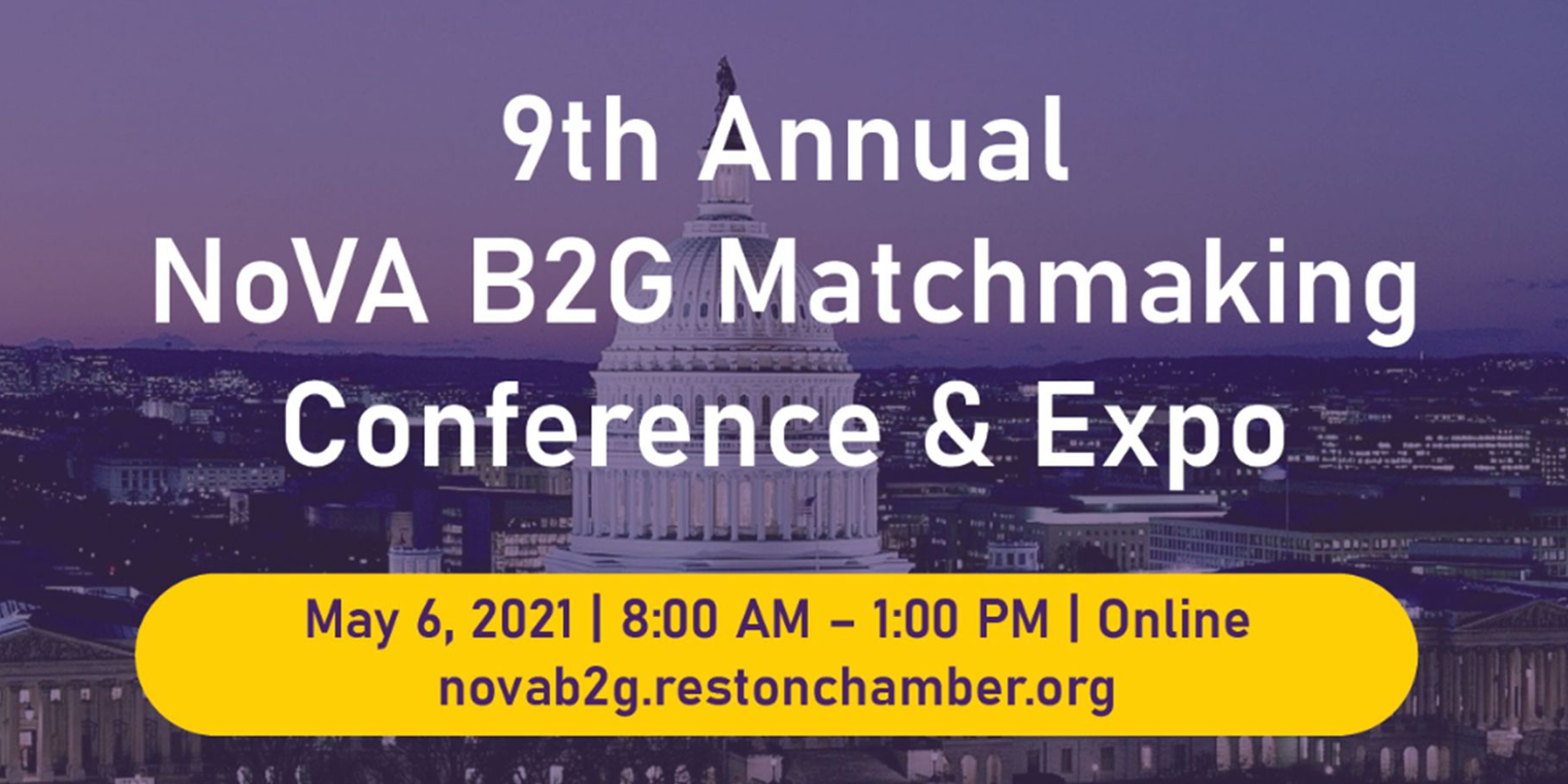 "9th Annual NOVA B2G Matchmaking Conference & Expo ""The Next Normal: Meeting the Challenge from Disruption to Transition"" Registration Now Open"