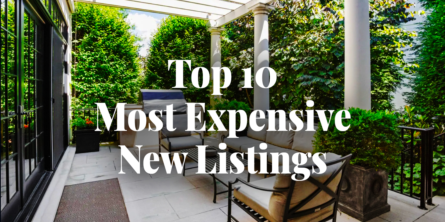 Top 10 Most Expensive New Listings