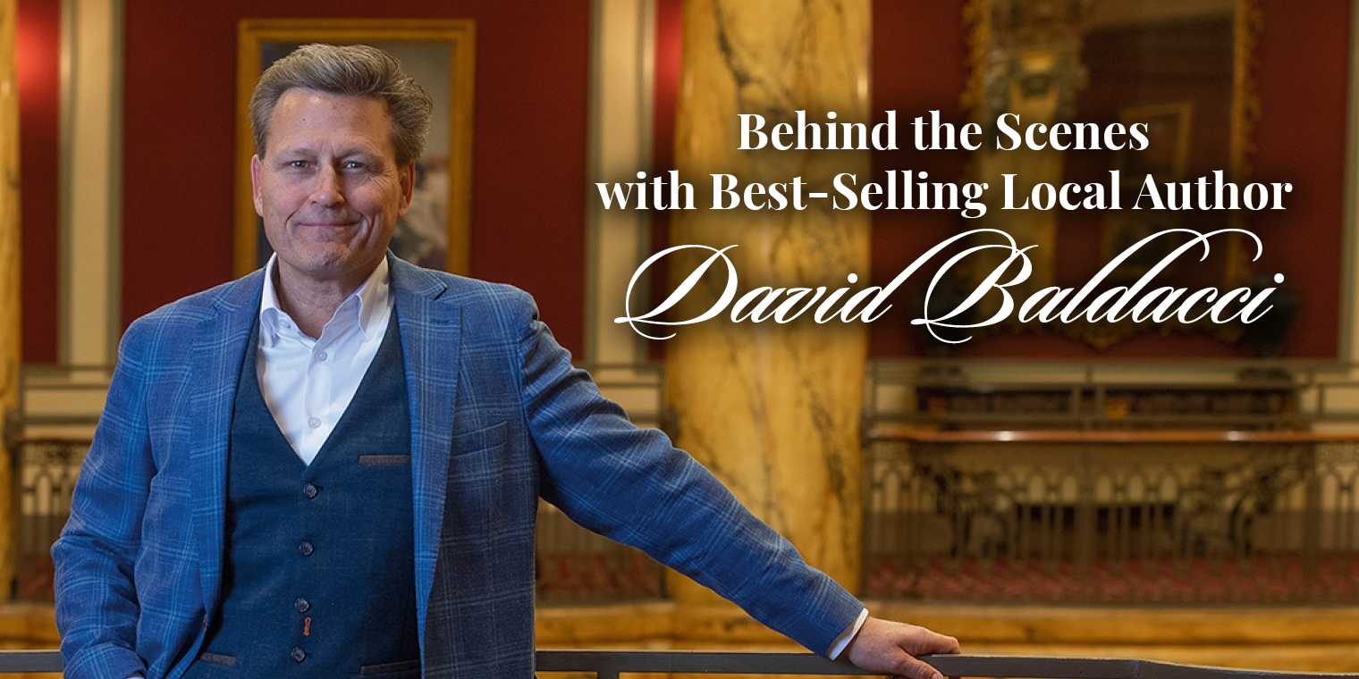 Behind the Scenes with Best-Selling Local Author David Baldacci