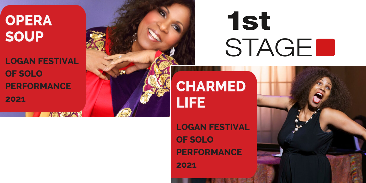 1st Stage to Open the Logan Festival of Solo Performance with Making Opera Soup and Two Special Performances of Charmed Life by Lori Brown Mirabal