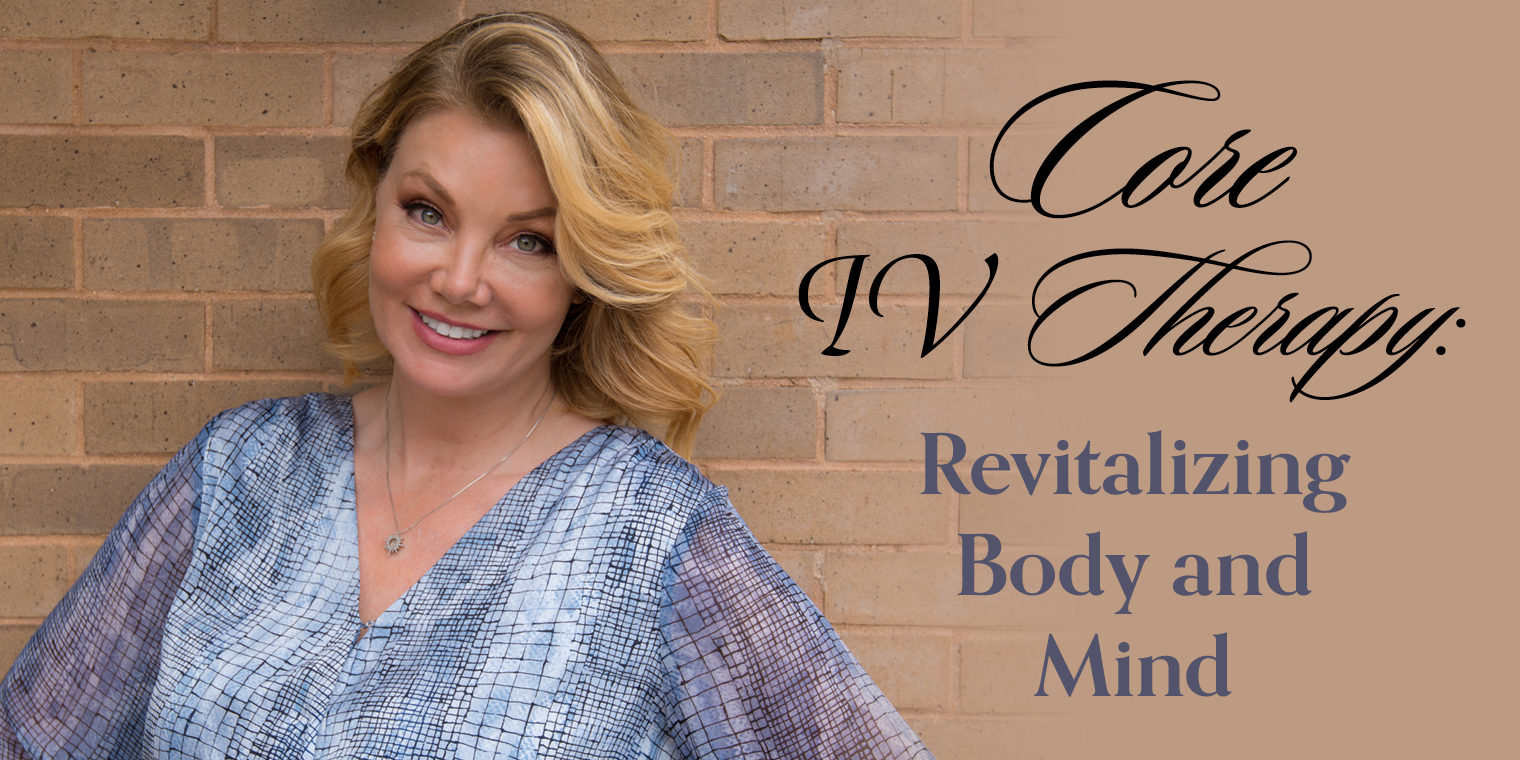 Core IV Therapy: Revitalizing Body and Mind