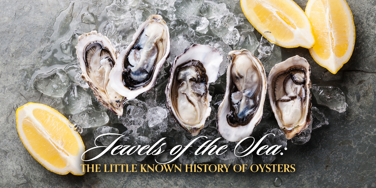 Jewels of the Sea: The Little Known History of Oysters